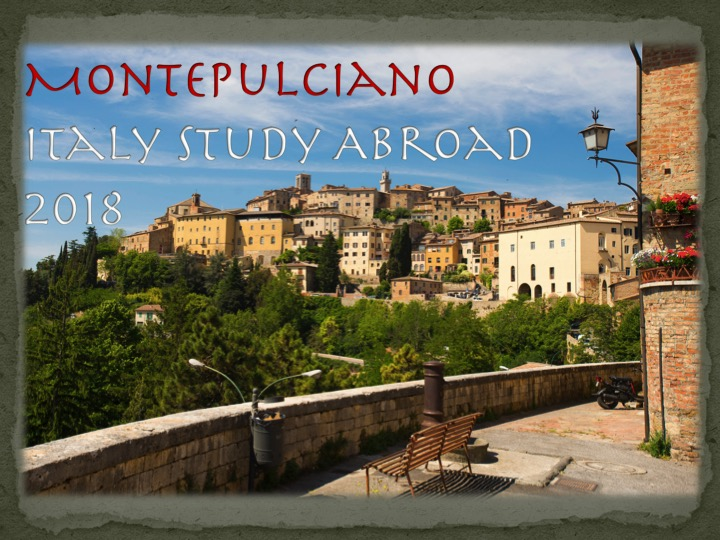 Montepulciano 2018 Summer Study Abroad